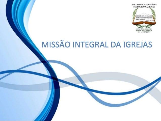 MISSÃO INTEGRAL DA IGREJAS
