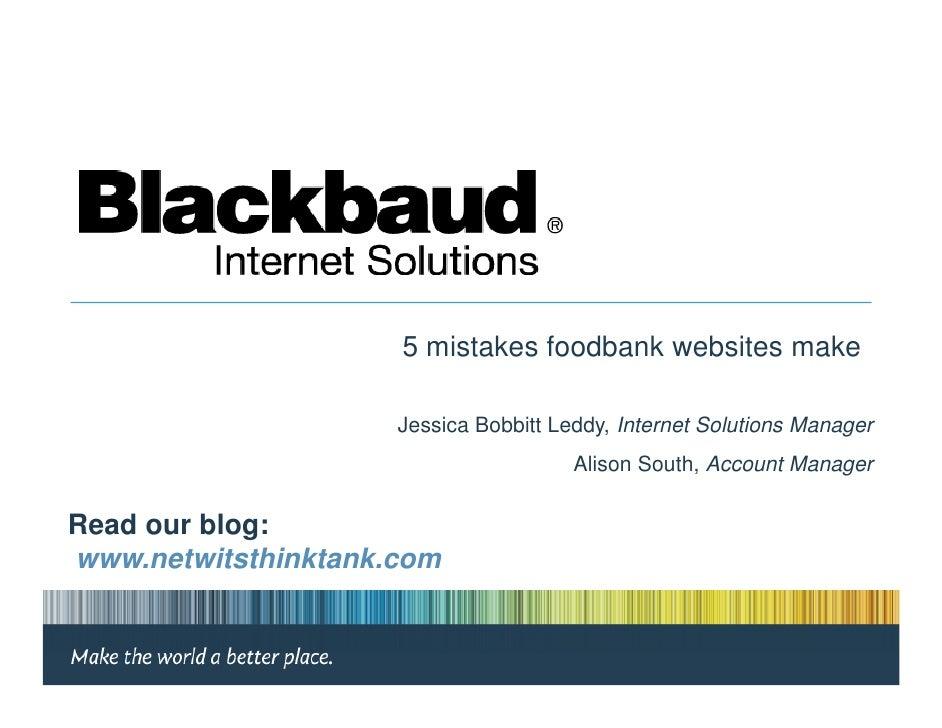 5 mistakes foodbank websites make                       Jessica Bobbitt Leddy, Internet Solutions Manager                 ...