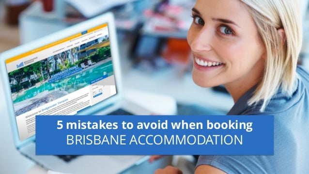 5 mistakes to avoid when booking BRISBANE ACCOMMODATION