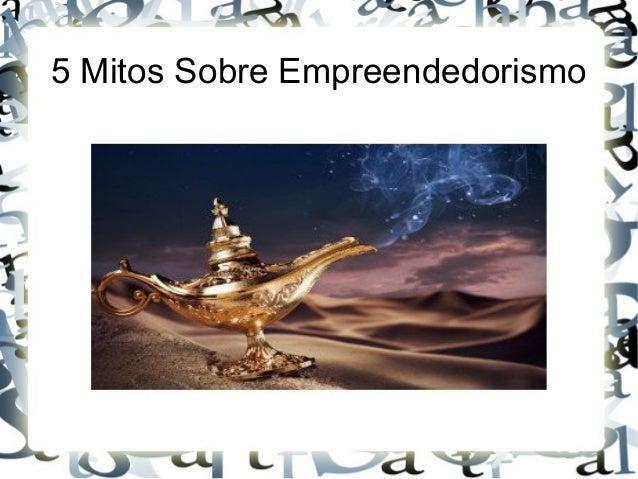 5 Mitos Sobre Empreendedorismo