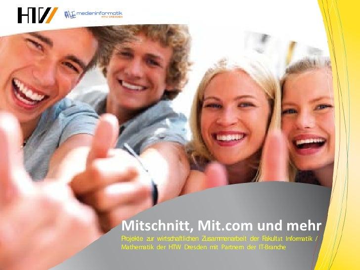 Mitschnitt, Mit.com und mehrProjekte zur wirtschaftlichen Zusammenarbeit der Fakult ät Informatik /Mathematik der HTW Dres...