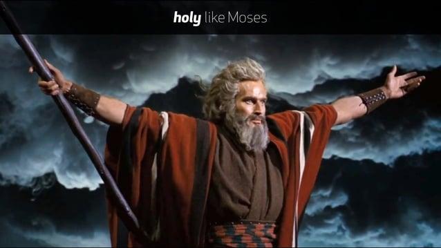 holy like Moses