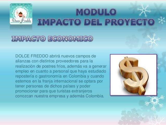 DOLCE FREDDO abrirá nuevos campos de alianzas con distintos proveedores para la realización de postres fríos, además va a ...