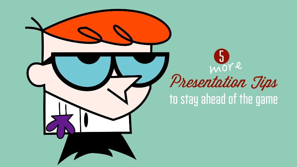 5 More Presentation Tips to Stay Ahead of the Game
