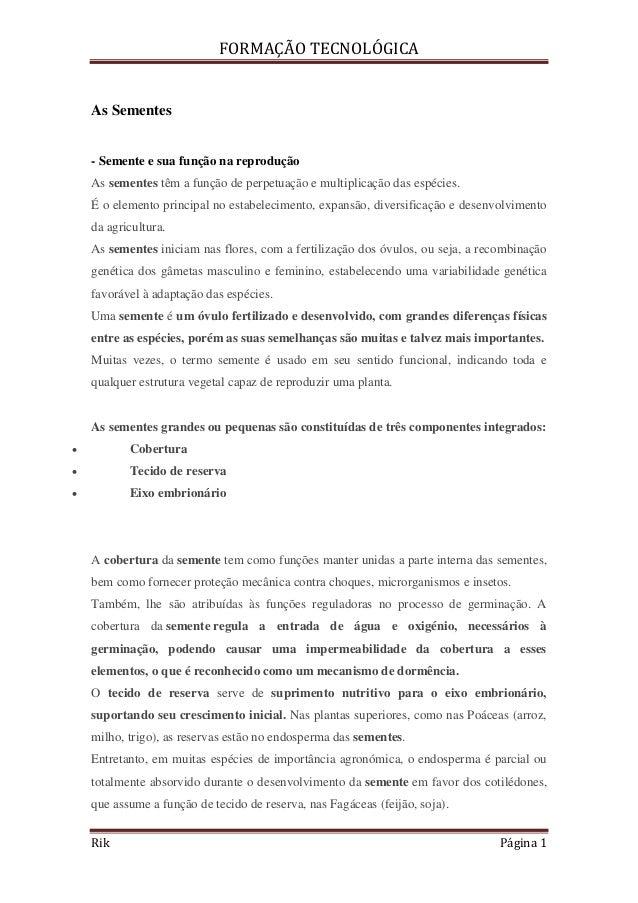 FORMAÇÃO TECNOLÓGICARik Página 1As Sementes- Semente e sua função na reproduçãoAs sementes têm a função de perpetuação e m...