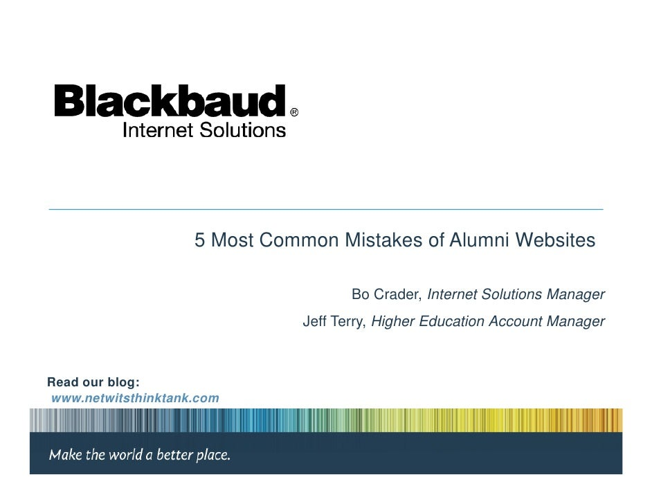 5 Most Common Mistakes of Alumni Websites                                        Bo Crader, Internet Solutions Manager    ...