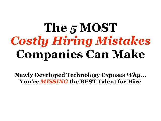 The 5 MOST Costly Hiring Mistakes Companies Can Make Newly Developed Technology Exposes Why... You're MISSING the BEST Tal...