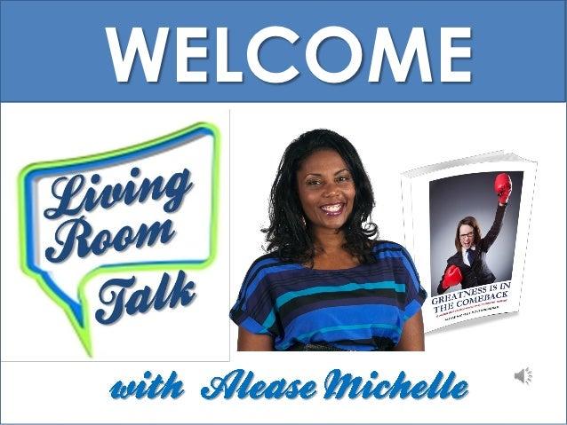 WELCOME  Alease Michelle Studios, LLC 2012