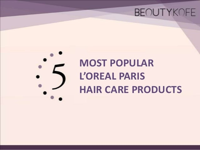 MOST POPULAR L'OREAL PARIS HAIR CARE PRODUCTS