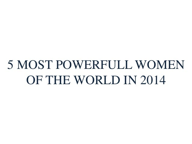 5 MOST POWERFULL WOMEN OF THE WORLD IN 2014
