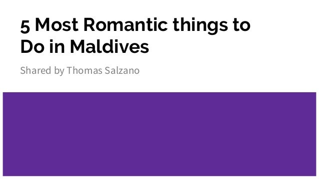 5 Most Romantic things to Do in Maldives Shared by Thomas Salzano