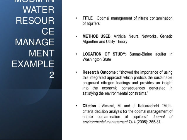 MODM IN WATER RESOUR CE MANAGE MENT EXAMPLE 2 • TITLE : Optimal management of nitrate contamination of aquifers • METHOD U...
