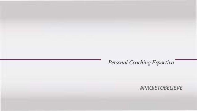Personal Coaching Esportivo  #PROJETOBELIEVE