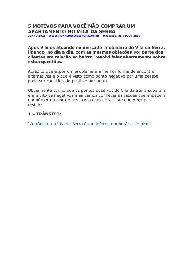5 MOTIVOS PARA VOCÊ NÃO COMPRAR UM APARTAMENTO NO VILA DA SERRA JUNHO 2016 – WWW.RONALDOCORRETOR.COM.BR – Whatsapp: 31 9 9...