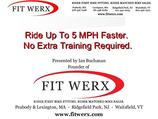 Ride Up To 5 MPH Faster.Ride Up To 5 MPH Faster. No Extra Training Required.No Extra Training Required. Presented by Ian B...