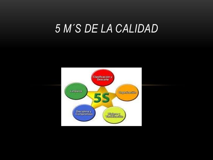 5 M´S DE LA CALIDAD