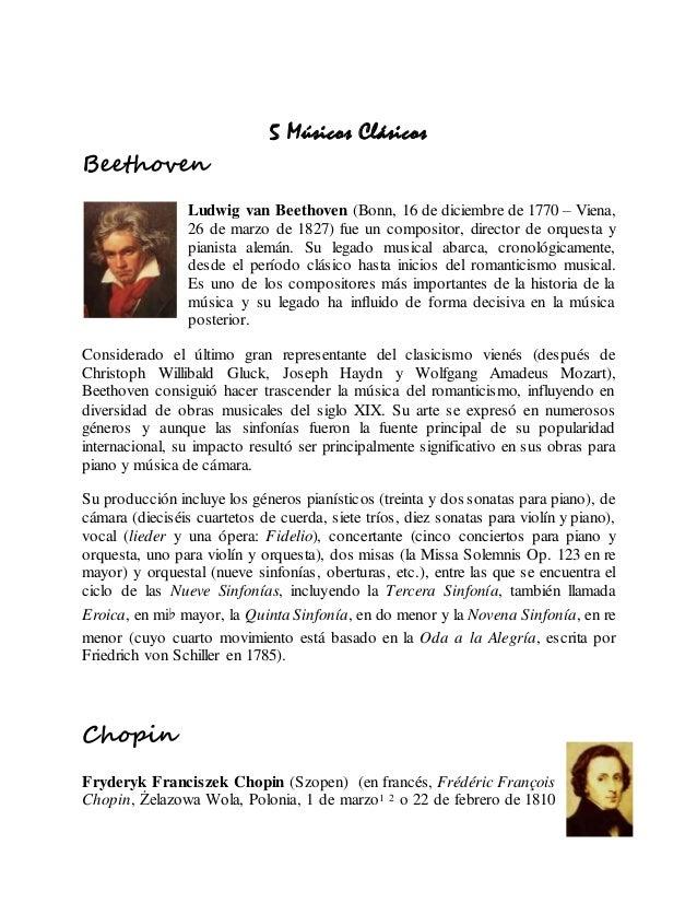 5 Músicos Clásicos Beethoven Ludwig van Beethoven (Bonn, 16 de diciembre de 1770 – Viena, 26 de marzo de 1827) fue un comp...