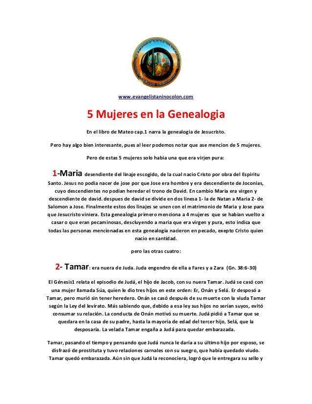 www.evangelistaninocolon.com  5 Mujeres en la Genealogia  En el libro de Mateo cap.1 narra la genealogia de Jesucristo.  P...