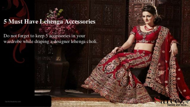88297ec27e5d4 5 Must Have Lehenga Accessories Do not forget to keep 5 accessories in your  wardrobe while ...