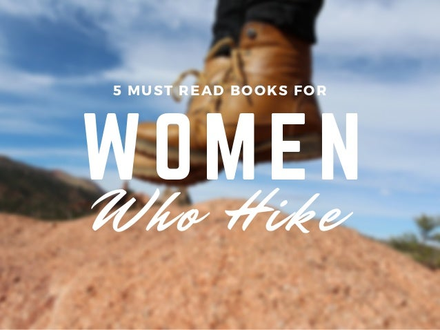 WOMEN 5 MUST READ BOOKS FOR Who Hike