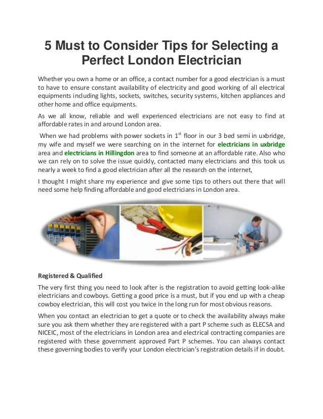 5 Must to Consider Tips for Selecting a       Perfect London ElectricianWhether you own a home or an office, a contact num...