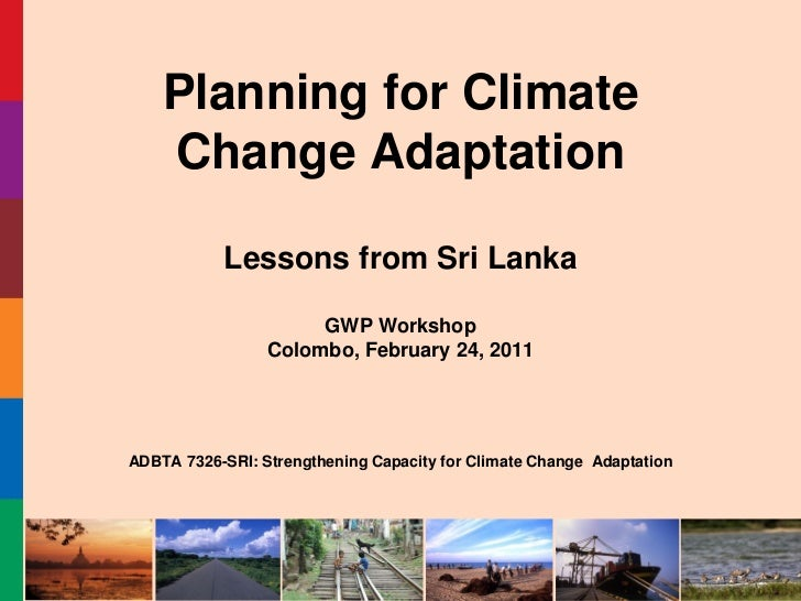 Planning for Climate    Change Adaptation           Lessons from Sri Lanka                      GWP Workshop              ...