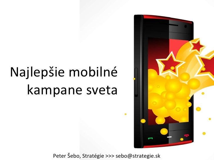 Najlepšie mobilné kampane sveta Peter Šebo, Stratégie  >>> s ebo @strategie.sk