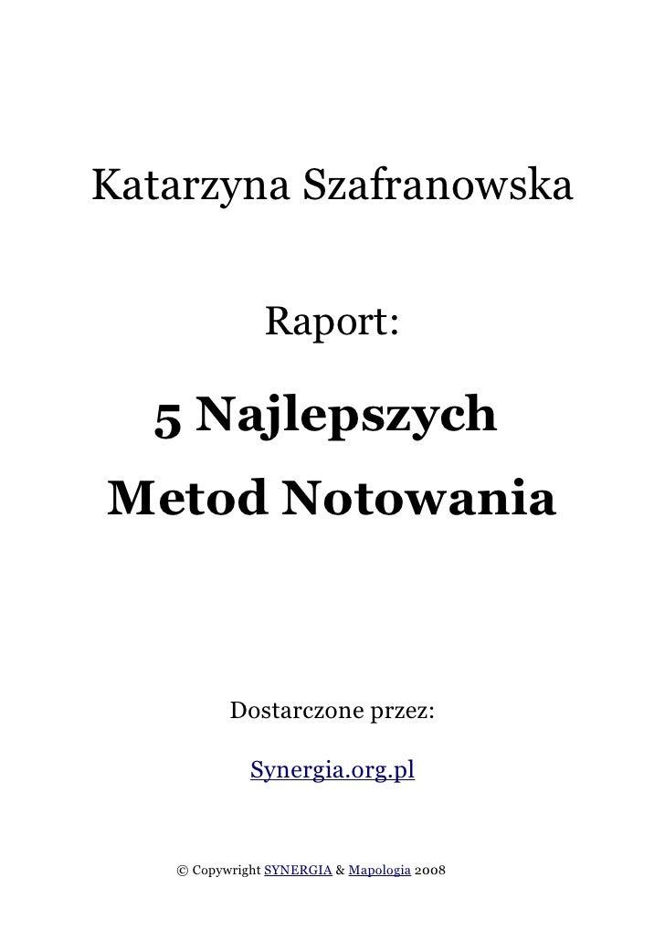Katarzyna Szafranowska                  Raport:    5 Najlepszych Metod Notowania              Dostarczone przez:          ...