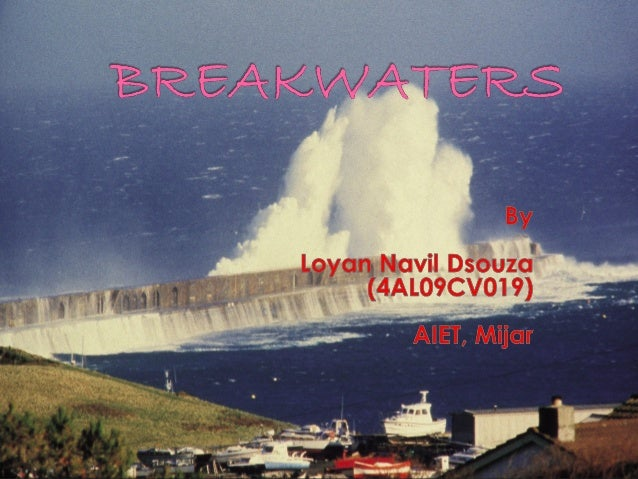 What is Breakwater?          Breakwater is a structure that protects the area within it from waveattack.What's the Need of...