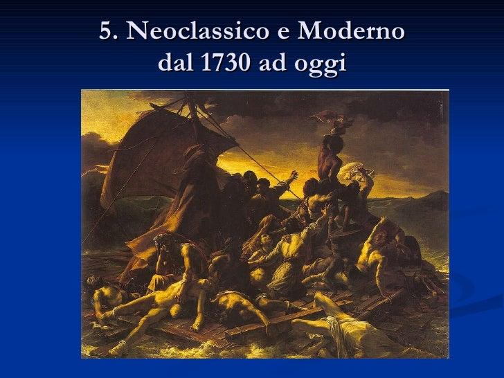 5. Neoclassico e Moderno dal 1730 ad oggi