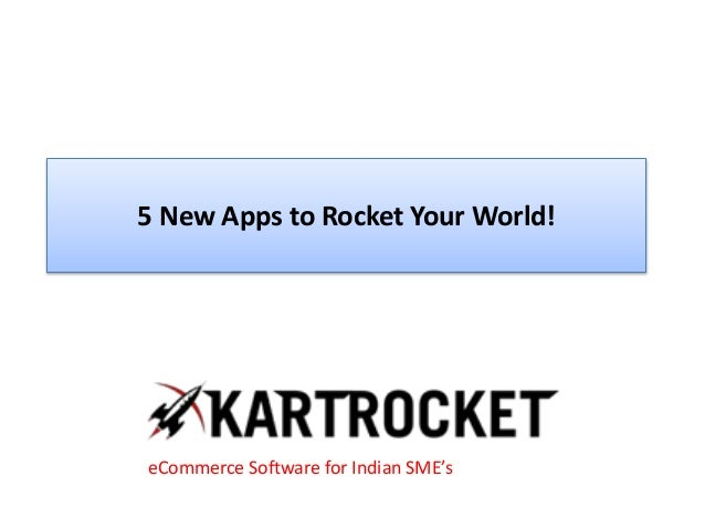 5 New Apps to Rocket Your World! eCommerce Software for Indian SME's