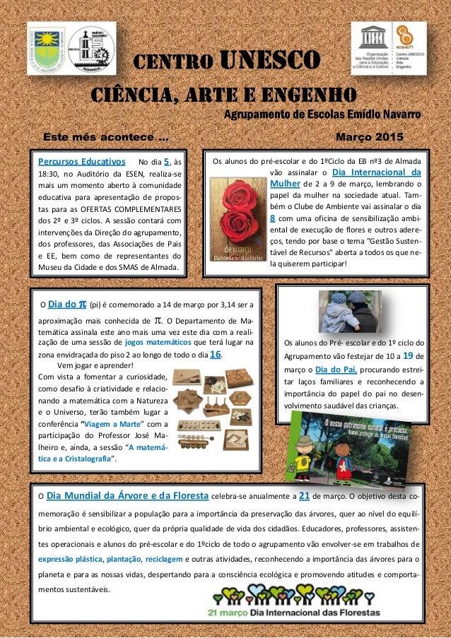 Este mês acontece … Março 2015 Os alunos do pré-escolar e do 1ºCiclo da EB nº3 de Almada vão assinalar o Dia Internacional...
