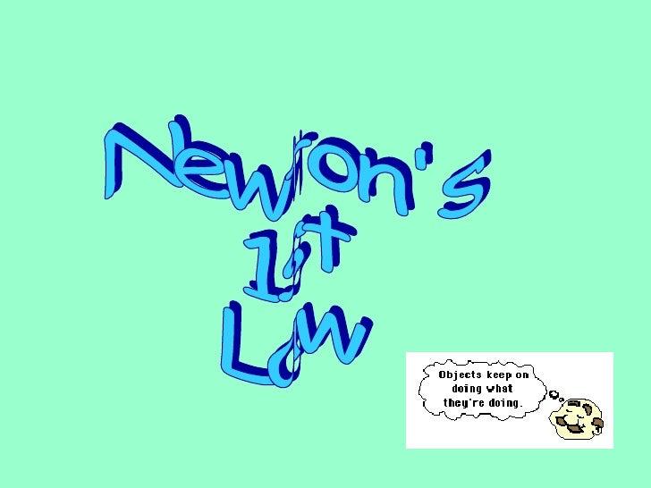 Newton's  1st  Law