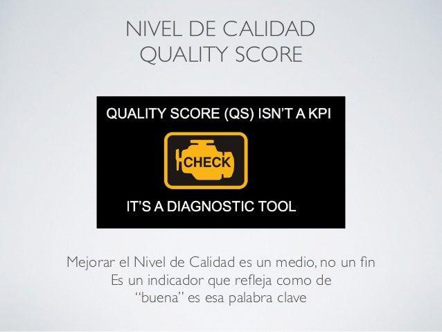 Google Adwords y Nivel de Calidad (Quality Score) Slide 3