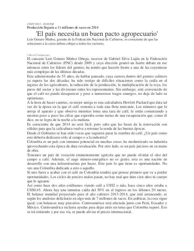 2 NOV 2013 - 10:00 PM  Producción llegaría a 11 millones de sacos en 2014  'El país necesita un buen pacto agropecuario' L...