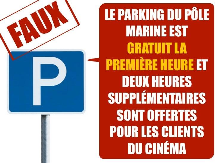 AUX   LE PARKING DU PÔLEF           MARINE EST            GRATUIT LA       PREMIÈRE HEURE ET           DEUX HEURES        ...