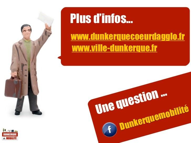 Plus d'infos...www.dunkerquecoeurdagglo.frwww.ville-dunkerque.fr              ion ...          uest      Uneq            i...