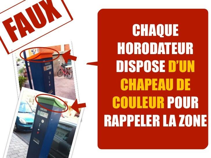 AUXF           CHAQUE         HORODATEUR         DISPOSE D'UN          CHAPEAU DE        COULEUR POUR       RAPPELER LA ZONE