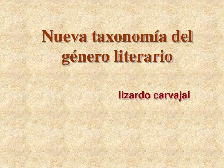 Nueva taxonomía del   género literario           lizardo carvajal