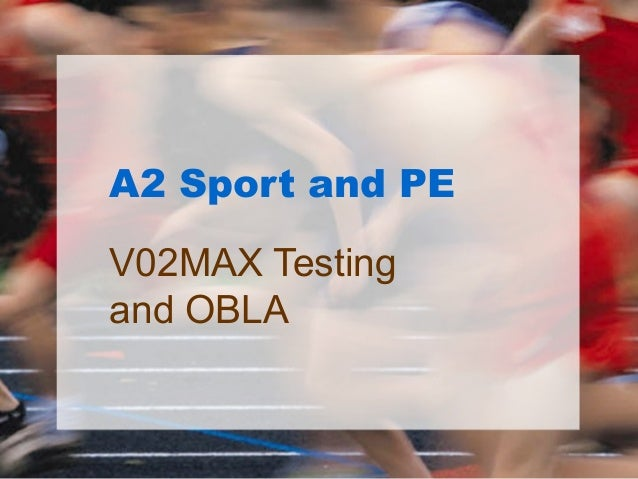 A2 Sport and PEV02MAX Testingand OBLA
