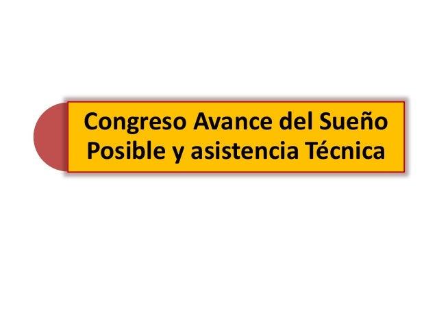 Congreso Avance del Sueño Posible y asistencia Técnica