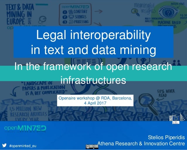 Presentation's Subtitle #openminted_eu In the framework of open research infrastructures Legal interoperability in text an...