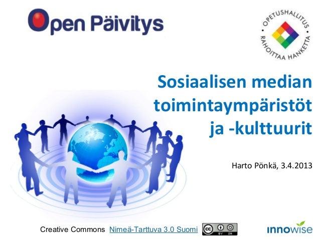 Sosiaalisen median                             toimintaympäristöt                                    ja -kulttuurit       ...