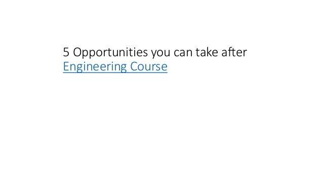 5 Opportunities you can take after Engineering Course