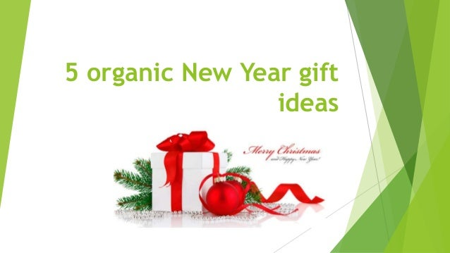 5 organic new year gift ideas - Best new year gift ideas ...