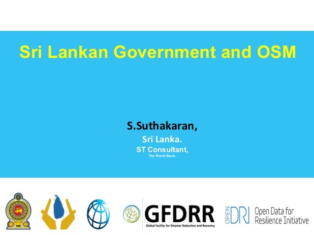 Sri Lankan Government and OSM S.Suthakaran, Sri	Lanka.				 ST Consultant, The World Bank.
