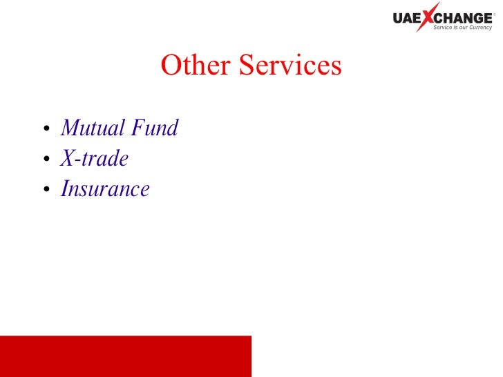 Other Services <ul><li>Mutual Fund </li></ul><ul><li>X-trade </li></ul><ul><li>Insurance </li></ul>
