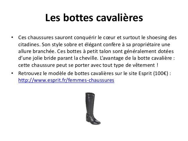 Les bottes cavalières  • Ces chaussures sauront conquérir le coeur et surtout le shoesing des  citadines. Son style sobre ...