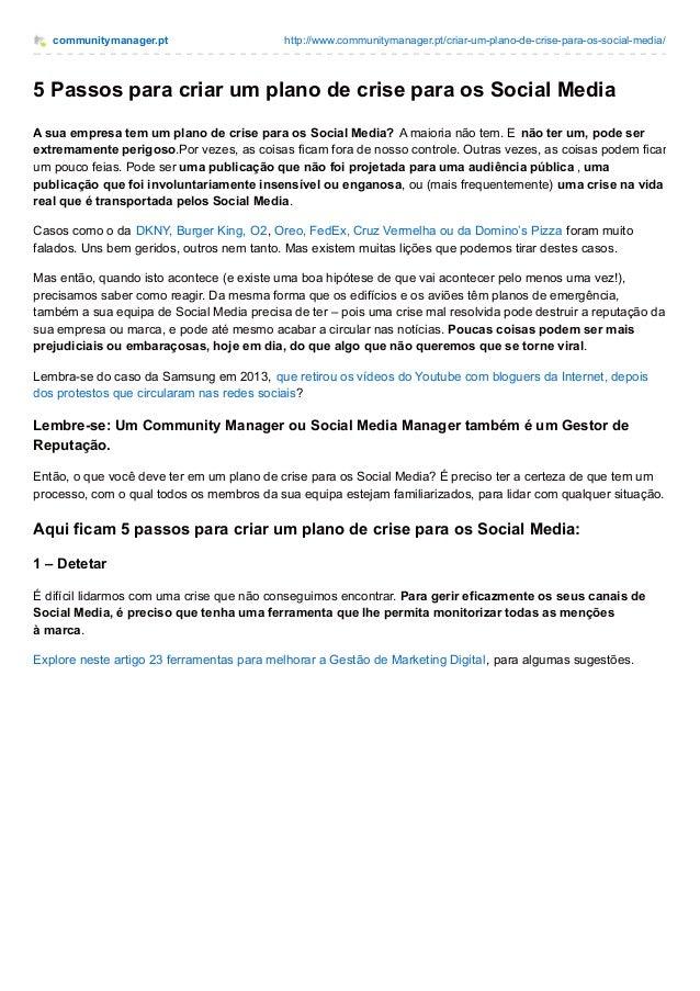 communitymanager.pt http://www.communitymanager.pt/criar-um-plano-de-crise-para-os-social-media/ 5 Passos para criar um pl...