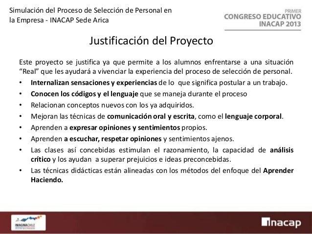 Simulación del Proceso de Selección de Personal en la Empresa - INACAP Sede Arica  Objetivos Preparar al alumno para enfre...